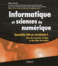 Informatique et sciences du numérique : spécialité ISN en terminale S : avec des exercices corrigés et des idées de projets