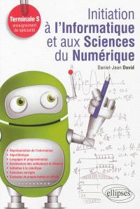 Initiation à l'informatique et aux sciences du numérique : terminale S, enseignement de spécialité