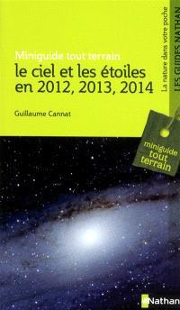Le ciel et les étoiles en 2012, 2013, 2014