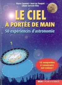 Le ciel à portée de main : 50 expériences d'astronomie