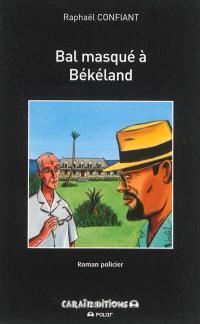 Bal masqué à Békéland : roman policier