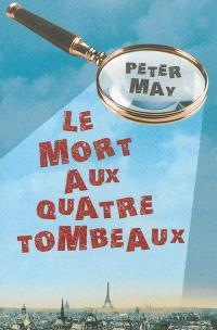 Le mort aux quatre tombeaux : roman policier