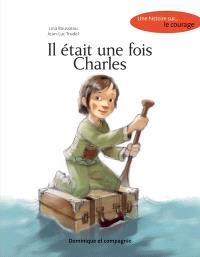 Il était une fois Charles  : une histoire sur... le courage