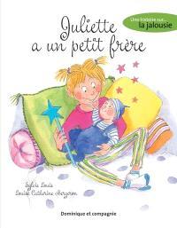 Juliette a un petit frère  : une histoire sur... la jalousie
