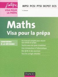 Maths : visa pour la prépa MPSI, PCSI, PTSI, BCPST, ECS