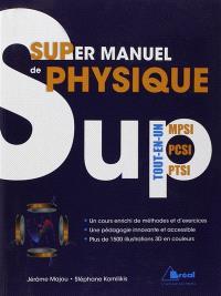 Super manuel de physique : tout-en-un MPSI, PCSI, PTSI