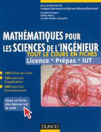 Mathématiques pour les sciences de l'ingénieur : tout le cours en fiches : licence, prépas, IUT