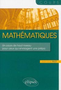 Mathématiques : un cours de haut niveau pour ceux qui envisagent une prépa