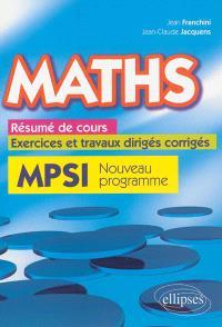 Maths, résumé de cours, exercices et travaux dirigés corrigés : MPSI, nouveau programme