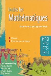 Toutes les mathématiques MPSI, PCSI, PTSI, TSI-1 : cours, exercices corrigés