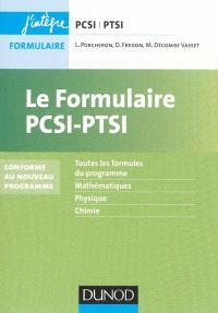 Le formulaire PCSI-PTSI : toutes les formules du programme, mathématiques, physique, chimie : conforme au nouveau programme