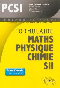 Formulaire PCSI : mathématiques, physique, chimie, SII