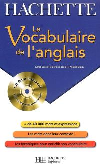 Le vocabulaire de l'anglais : + de 40.000 mots et expressions, les mots dans leur contexte, les techniques pour enrichir son vocabulaire