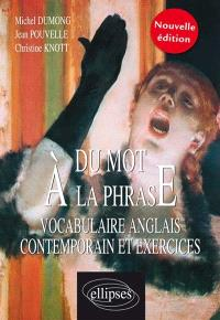 Du mot à la phrase : vocabulaire anglais contemporain et exercices