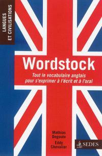 Wordstock : tout le vocabulaire anglais pour s'exprimer à l'écrit et à l'oral