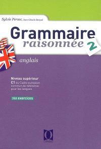 Grammaire raisonnée anglais 2 : DEUG, classes préparatoires