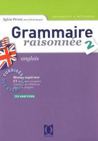 Grammaire raisonnée, anglais. Volume 2, corrigés des exercices