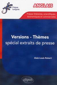 Anglais : versions-thèmes, spécial extraits de presse : prépas littéraires, scientifiques, économiques et commerciales