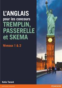 L'anglais pour les concours : Tremplin-Passerelle-Skema : niveaux 1 & 2