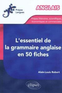 L'essentiel de la grammaire anglaise en 50 fiches : prépas littéraires, scientifiques, économiques et commerciales