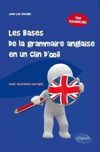 Les bases de la grammaire anglaise en un clin d'oeil : the essentials : avec exercices corrigés