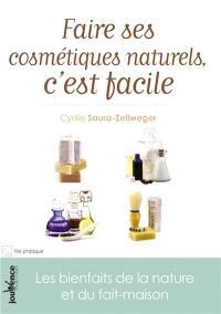 Faire ses cosmétiques naturels, c'est facile : les bienfaits de la nature et du fait-maison