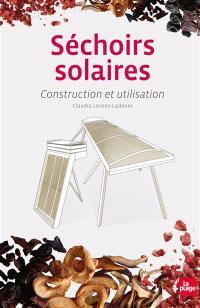 Séchoirs solaires : construction et utilisation