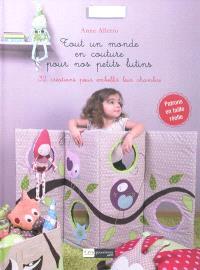 Tout un monde en couture pour nos petits lutins : 32 créations pour embellir leur chambre