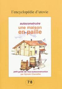 Autoconstruire une maison en paille : petit guide de l'éco-autoconstruction
