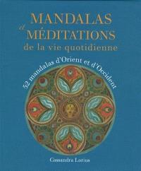 Mandalas et méditations de la vie quotidienne : 52 mandalas d'Orient et d'Occident