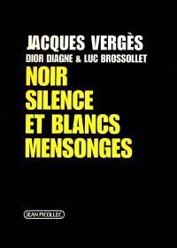 Noir silence et blancs mensonges