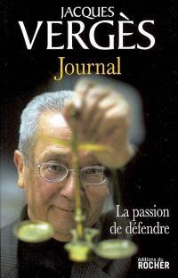 Journal : la passion de défendre
