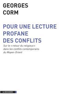 Pour une lecture profane des conflits : sur le retour du religieux dans les conflits contemporains du Moyen-Orient