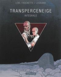 Transperceneige : intégrale