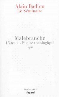 Le séminaire, L'être. Volume 2, Malebranche : figure théologique