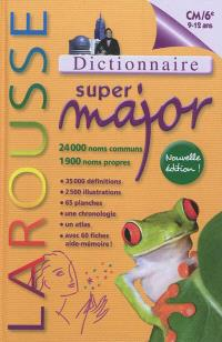 Super major : dictionnaire, CM-6e, 9-12 ans
