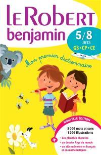 Le Robert benjamin : mon premier dictionnaire 5-8 ans, GS-CP-CE