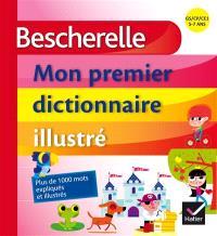 Mon premier dictionnaire illustré : GS, CP, CE1, 5-7 ans