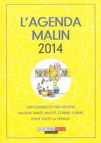 L'agenda malin 2014 : des conseils et des astuces maison, santé, beauté, cuisine, forme, pour toute la famille !