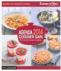 Agenda 2014 cuisiner sain : 100 recettes faciles & légères
