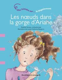 Les noeuds dans la gorge d'Ariane  : une histoire sur... le bégaiement