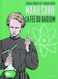 Marie Curie : la fée du radium