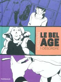 Le bel âge. Volume 1, Désordre