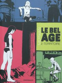 Le bel âge. Volume 2, Territoire