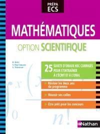 Mathématiques option scientifique, prépa ECS : 25 sujets d'oraux HEC corrigés pour s'entraîner à l'écrit et à l'oral