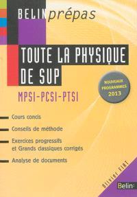 Toute la physique de sup : MPSI-PCSI-PTSI : nouveaux programmes 2013