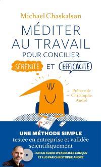 Méditer au travail : pour concilier sérénité et efficacité