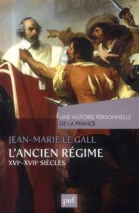 L'Ancien Régime : XVIe-XVIIe siècle