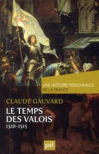 Le temps des Valois : 1328-1515