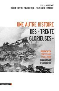 Une autre histoire des Trente Glorieuses : modernisation, contestations et pollutions dans la France d'après-guerre